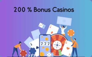 200% Bonus Casinos